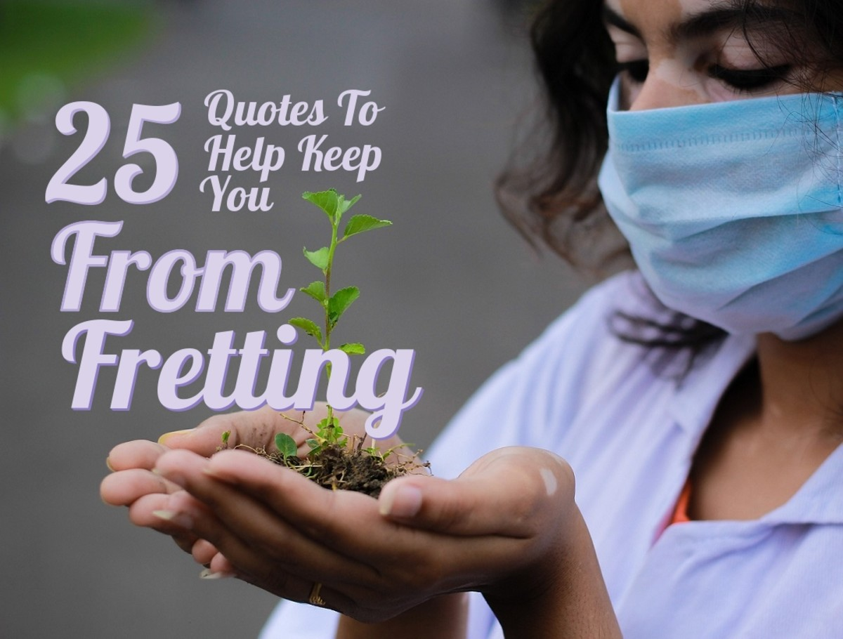 25 Quotes to Help Keep You From Fretting