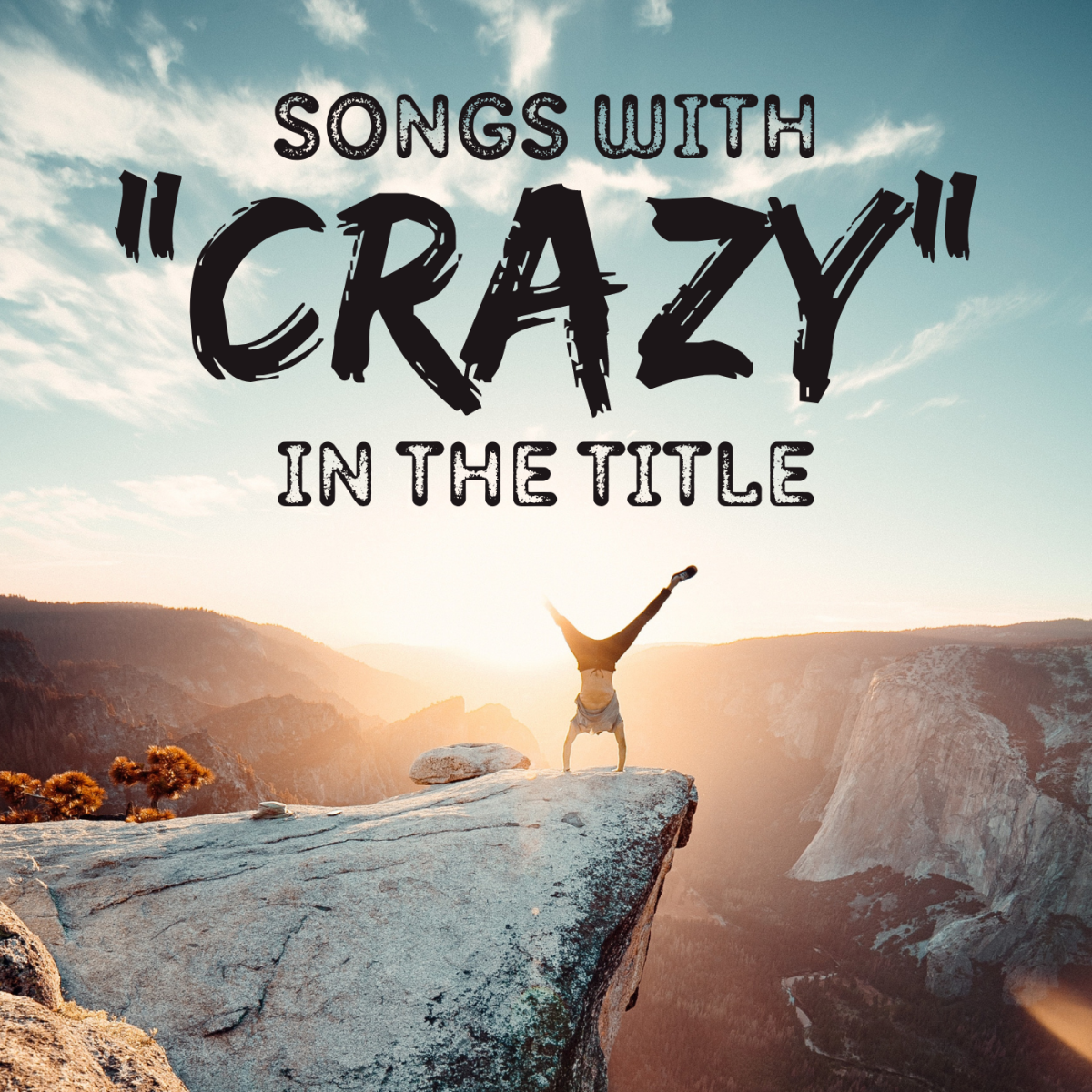 """""""You drive me craaaaaazy!"""" Learn about the top 100 songs with the word """"crazy"""" in their titles."""