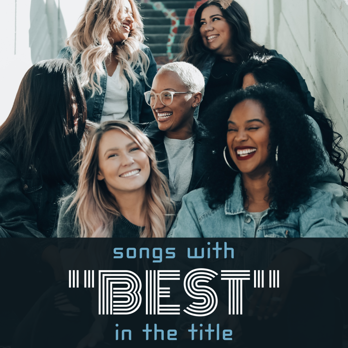 """From BFFs to best things and best days, explore some songs with the word """"best"""" in the titles."""