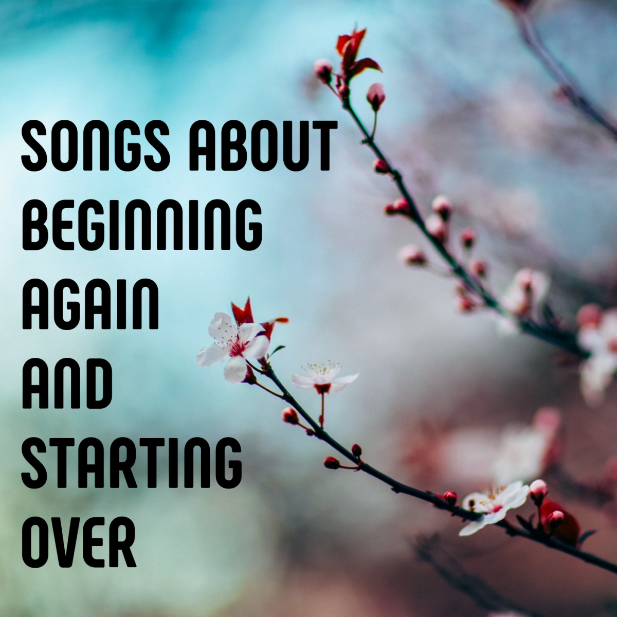 Celebrate being able to start fresh, begin again, or press restart with these pop, rock, country, and R&B songs about starting over.