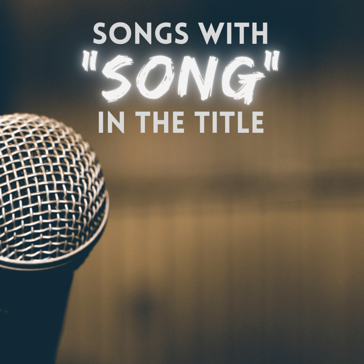 """Plenty of songs have the word """"song"""" in the title—here are the top 100!"""