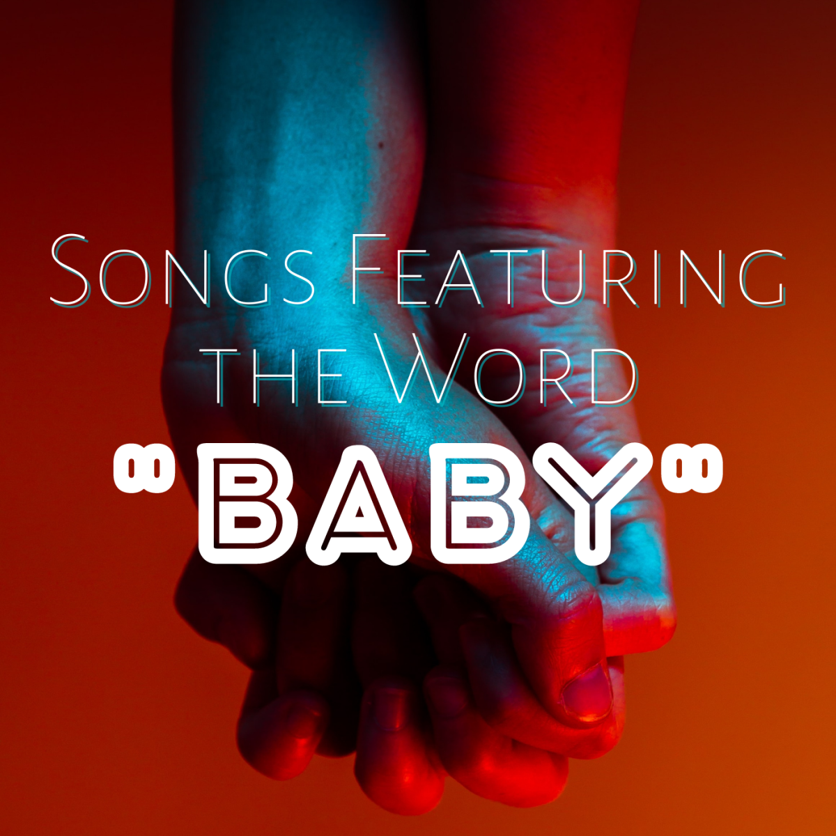 """Most of these songs aren't about actual babies, but the word """"baby"""" is a very common song lyric to describe a romantic partner."""