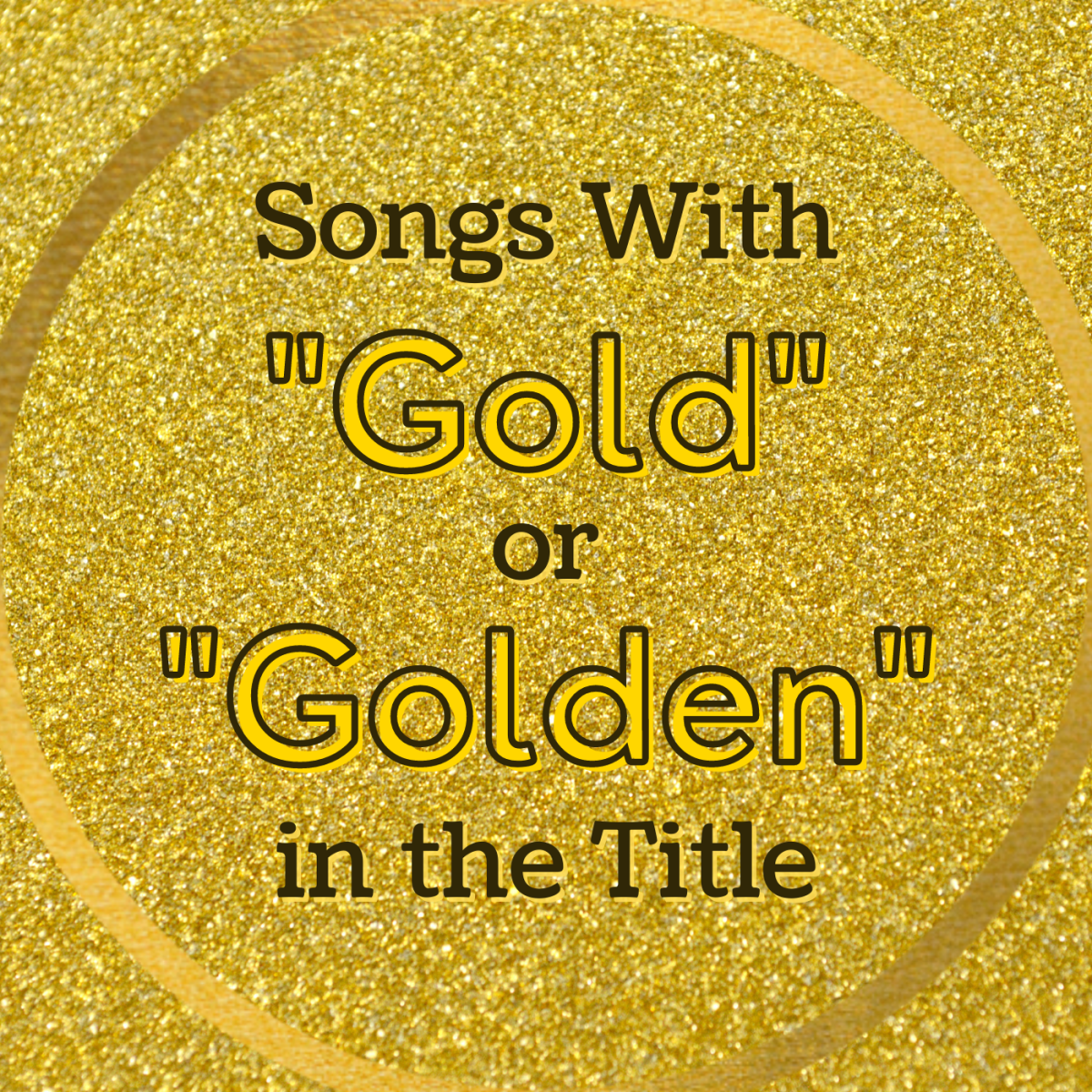 The color gold—often bright and sparkly—symbolizes wealth, success, and high value. Celebrate the prestigious and inspirational color gold with a playlist of pop, rock, country, and R&B songs.