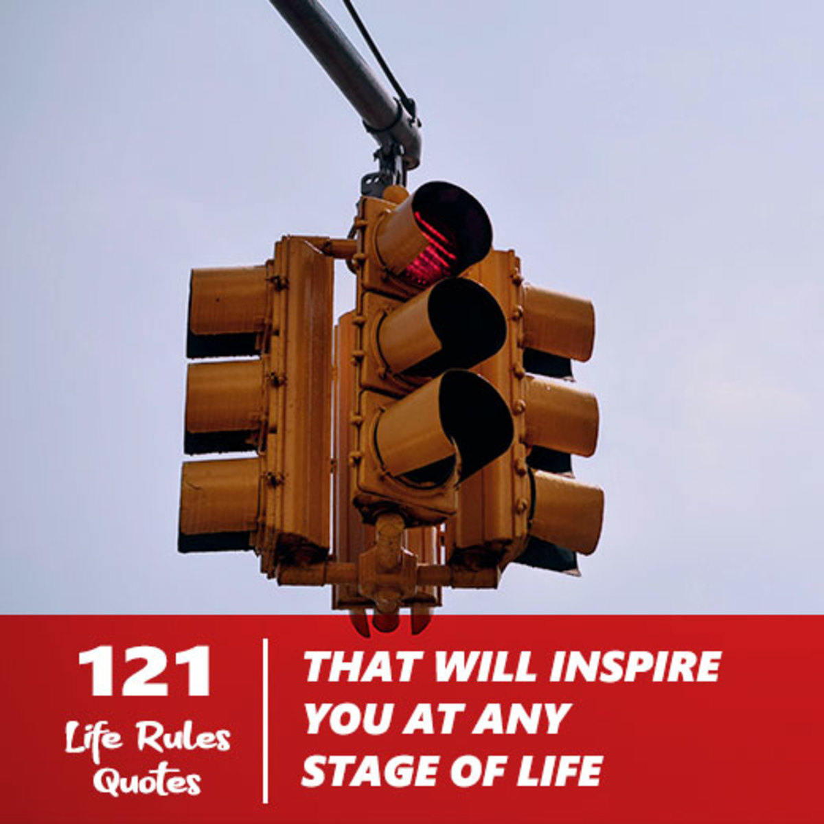 121 Life Rules Quotes That Will Inspire You at Any Stage of Life