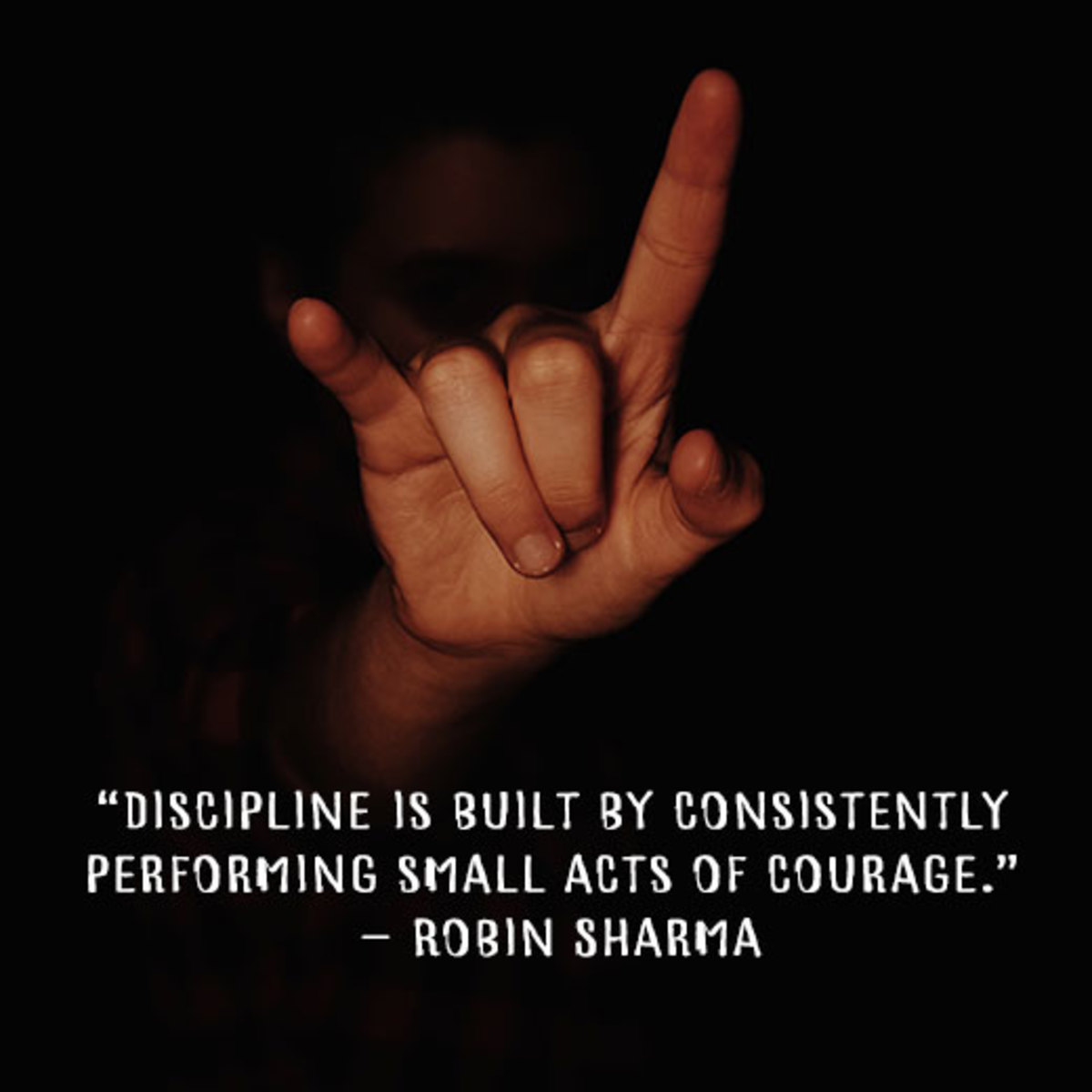 """""""Discipline is built by consistently performing small acts of courage."""" – Robin Sharma"""