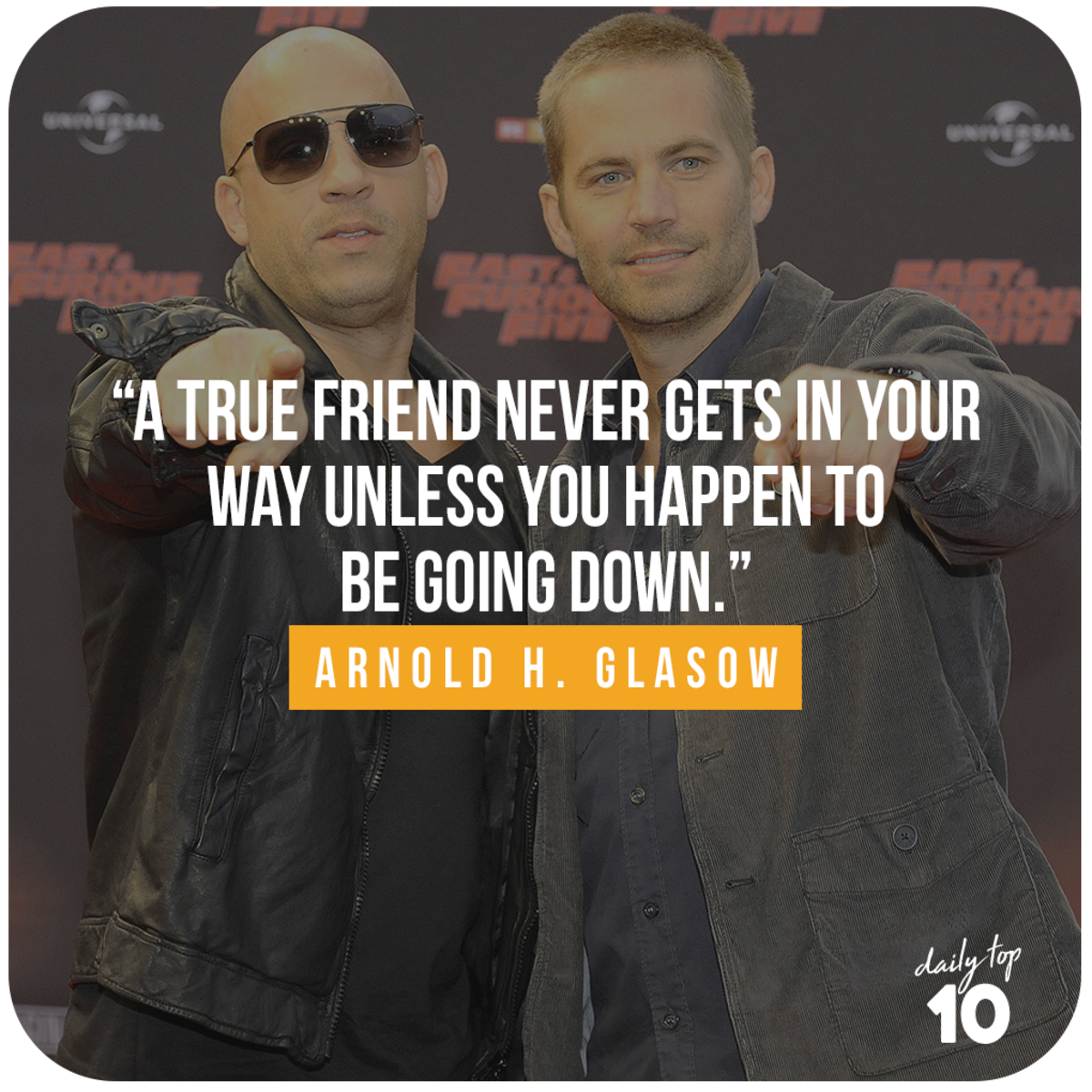 Friendship quote with Paul Walker and Vin Diesel.