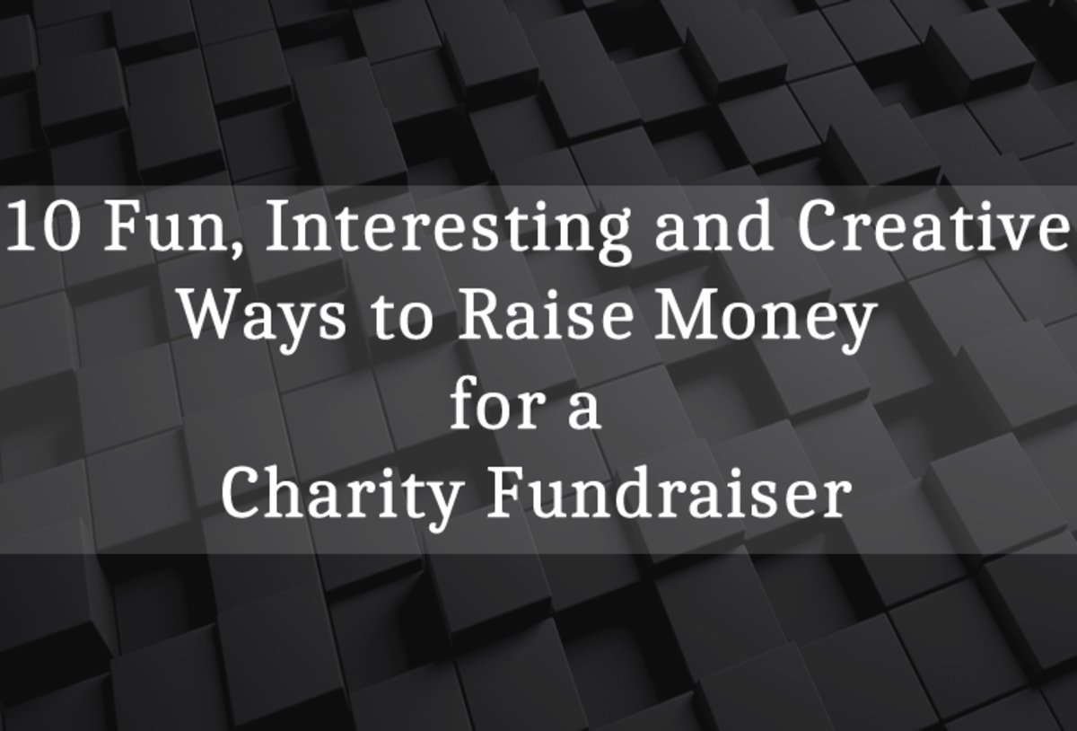10 Fun, Interesting and Creative Ways to Raise Money for a Charity Fundraiser