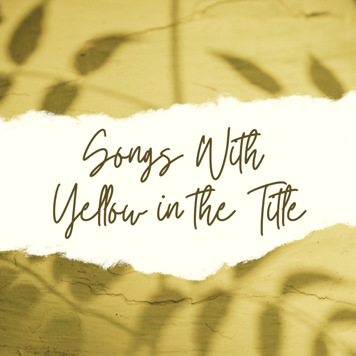 """Create a """"yellow"""" playlist with these songs."""
