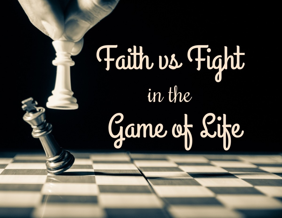 Faith Versus Fight in the Game of Life