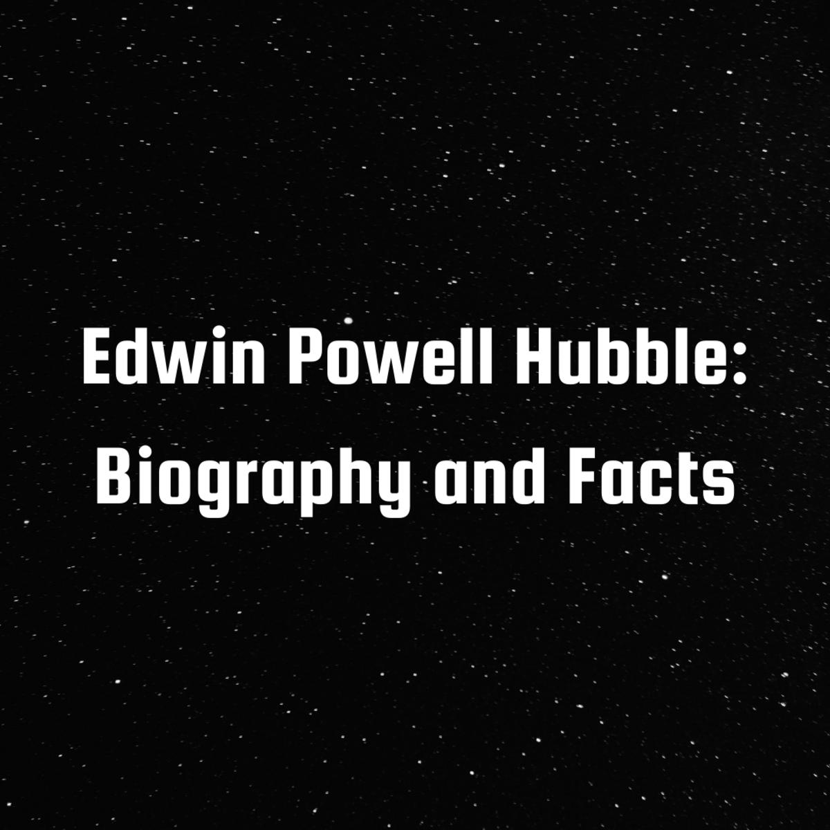 Edwin Powell Hubble: Father of Modern Cosmology