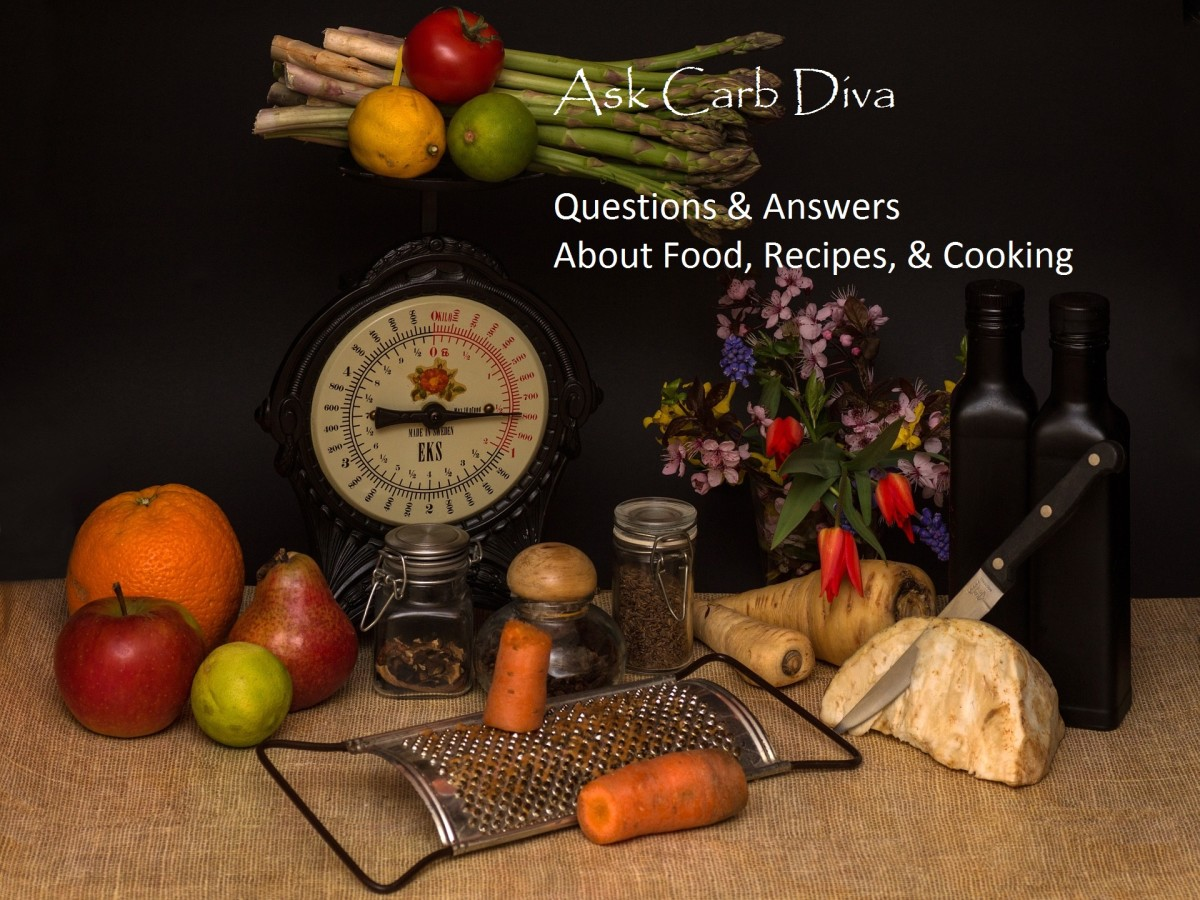 Ask Carb Diva: Questions & Answers About Food, Recipes, & Cooking, #117
