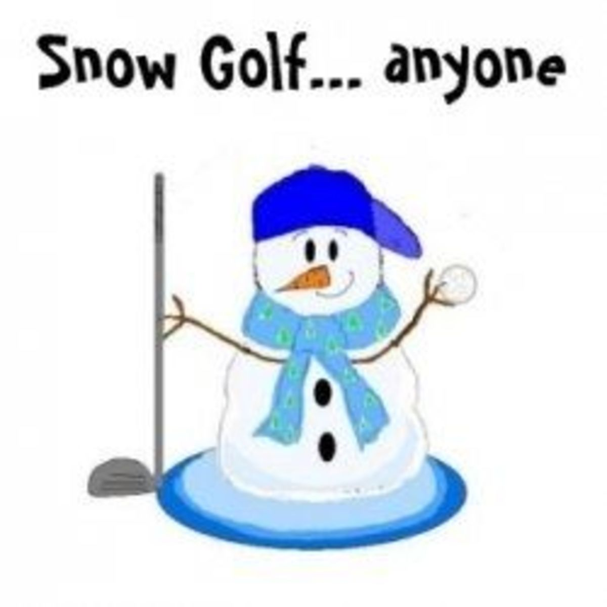 I have to smile at this. I actually know someone who plays golf in the snow.