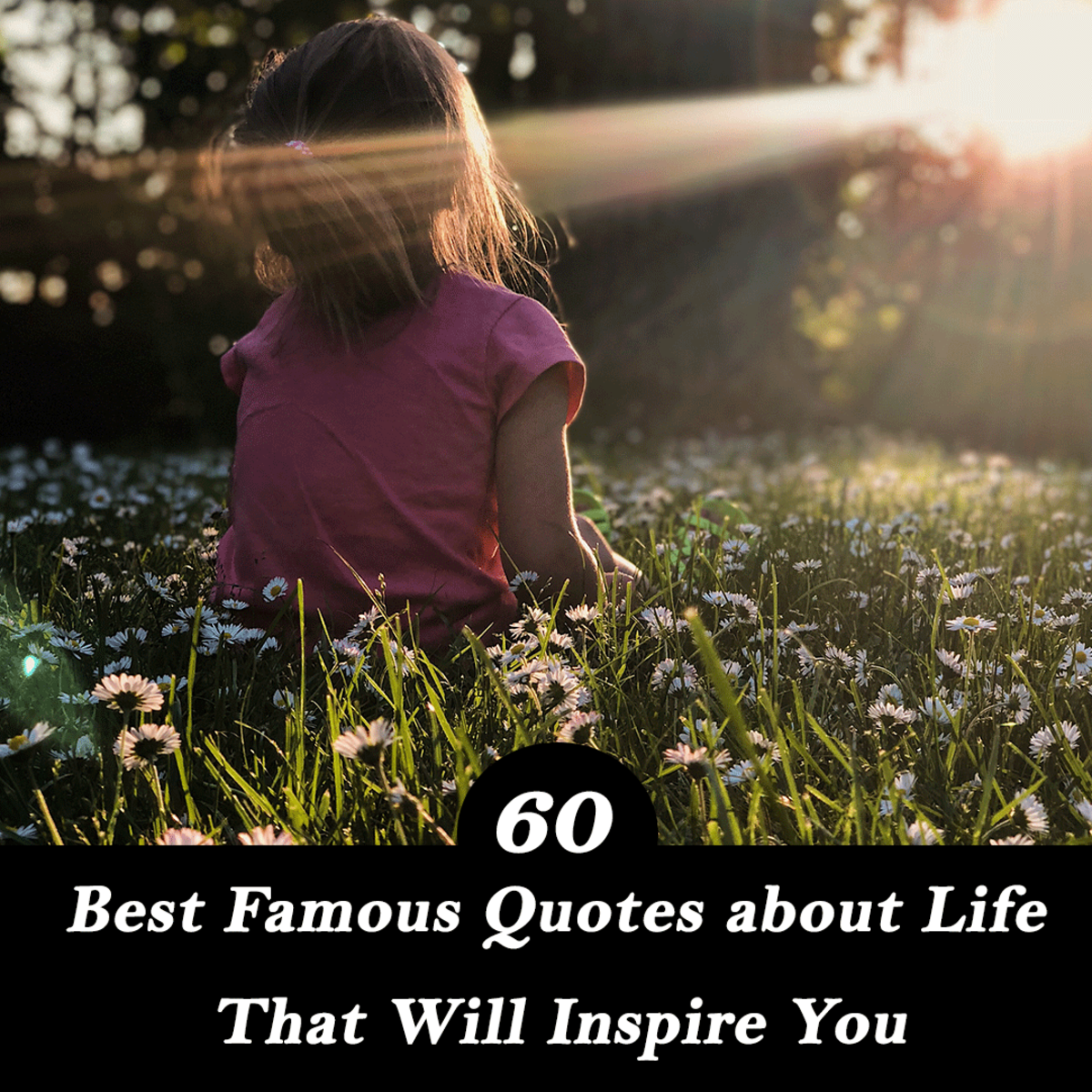 72 Best Famous Quotes about Life That Will Inspire You