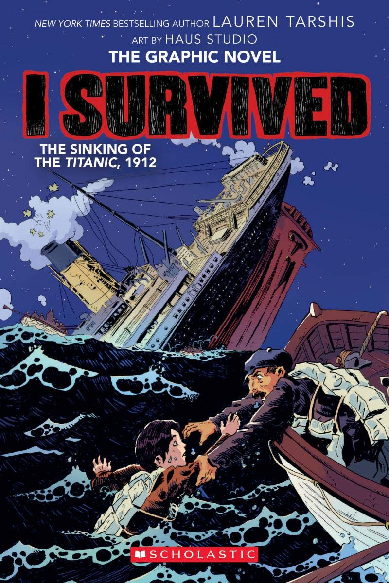 I Survived the Sinking of the Titanic, 1912: the Graphic Novel by Lauren Tarshis
