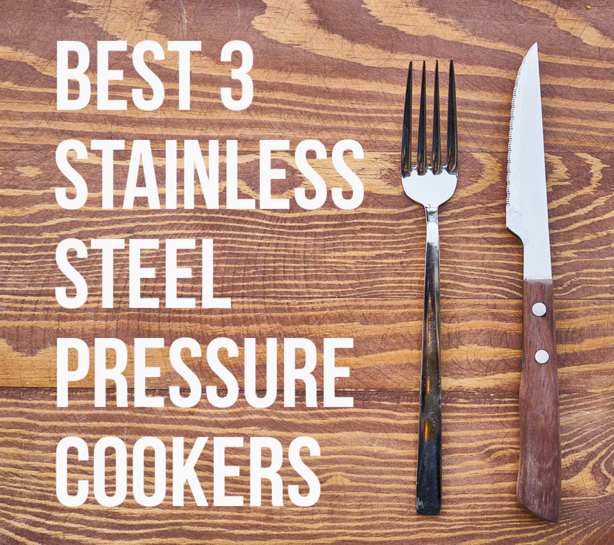 Here are my recommendations for the top three stainless steel pressure cookers