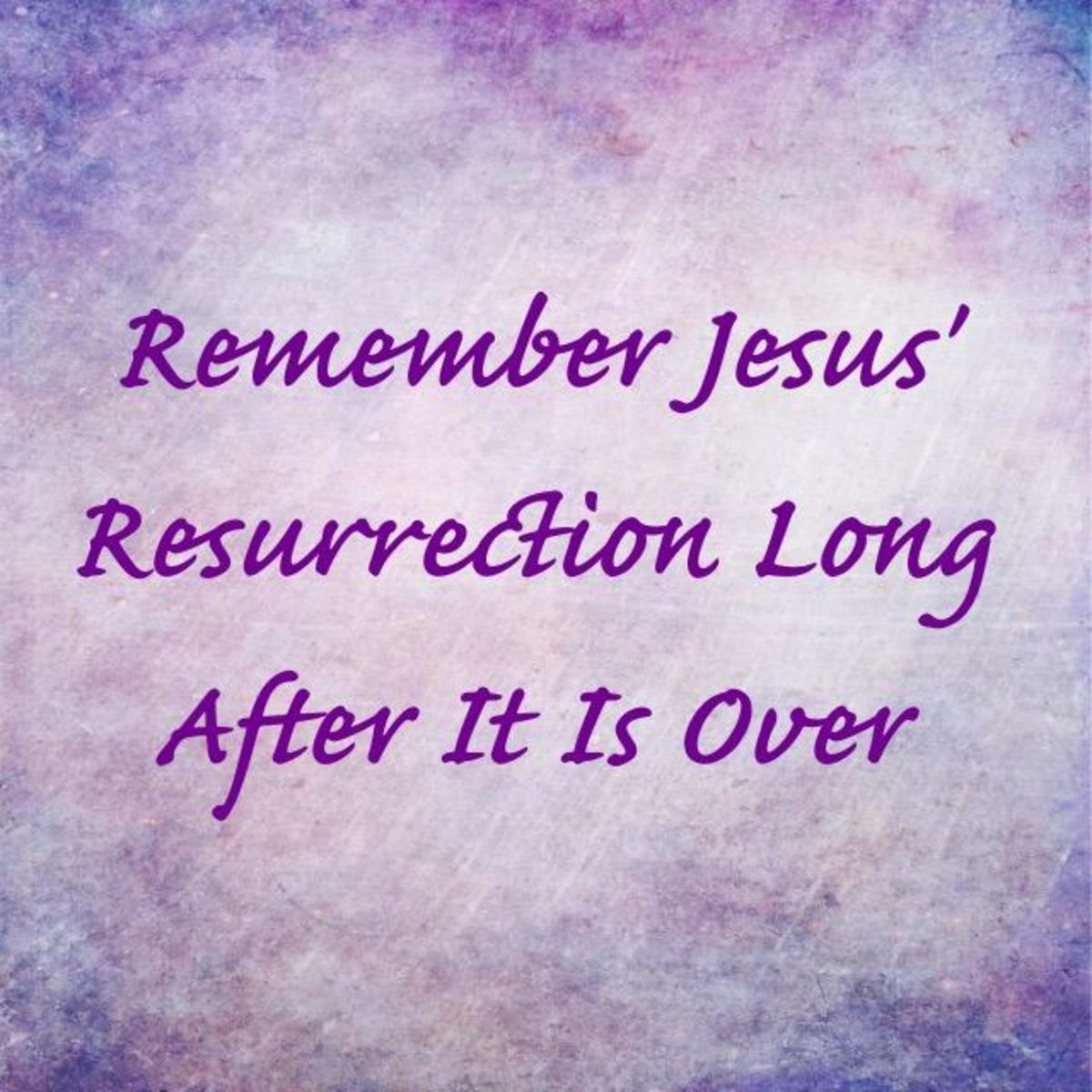 Remembering Jesus After His Resurrection