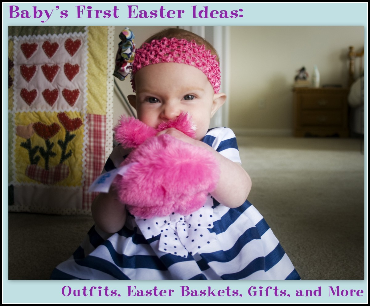 Baby's First Easter Ideas: Outfits, Easter Baskets, Gifts, and More