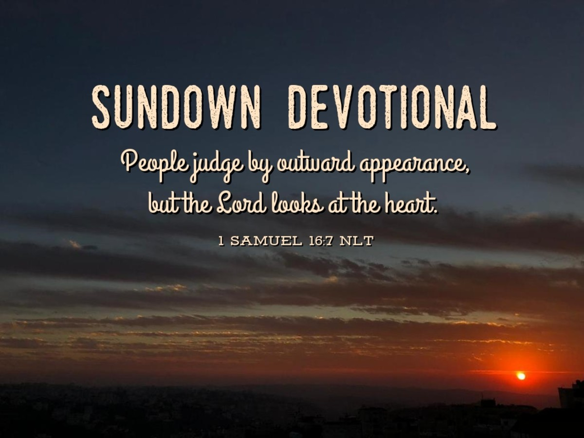 People judge by outward appearance, but the Lord looks at the heart.