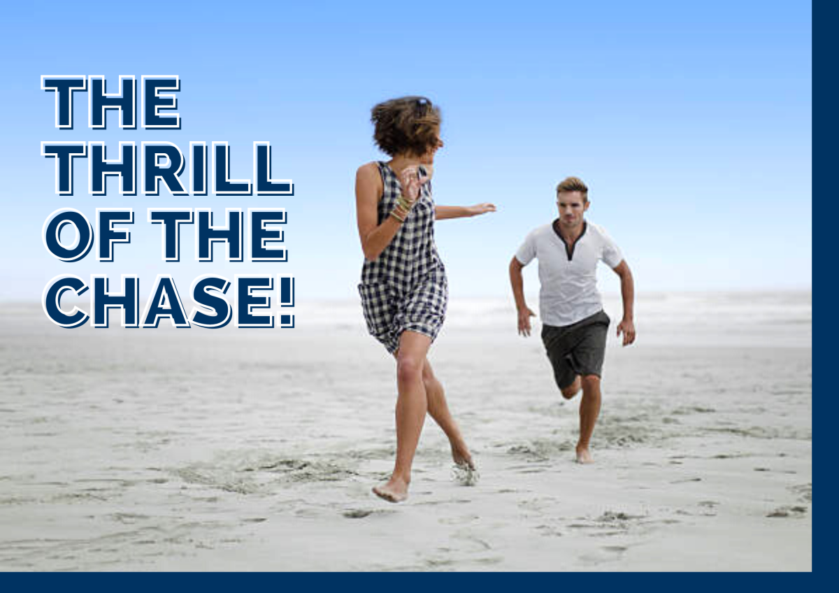 The Thrill of the Chase!