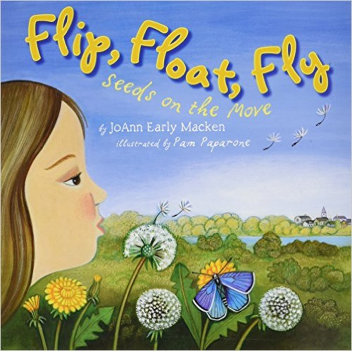 Flip, Float, Fly: Seeds on the Move by JoAnn Early Macken