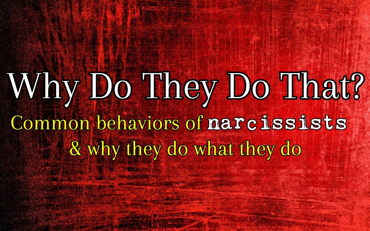 Why Do They Do That? Common Behaviors of Narcissists & Why They Do It