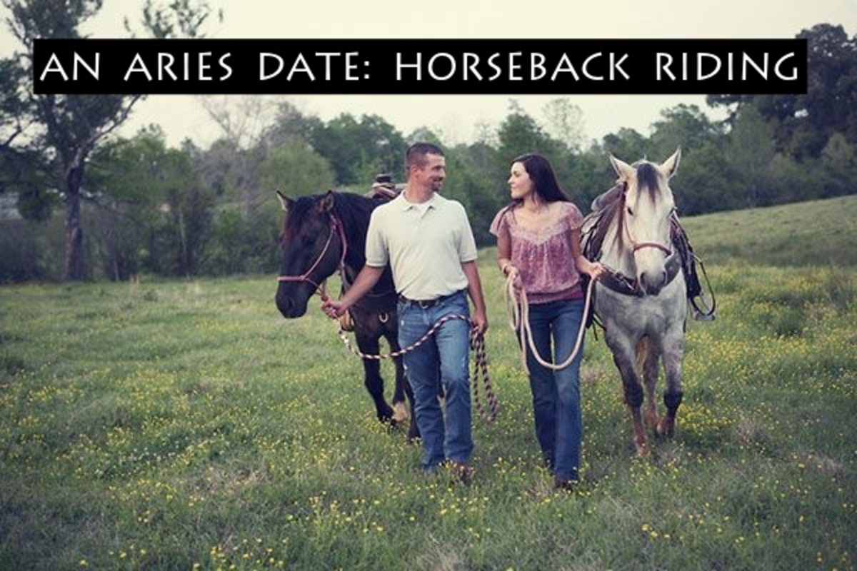 Aries likes dates with cardio. Horseback riding adds adventure and spontaneity. It makes for a memorable date, and the scenery is usually pretty great too.