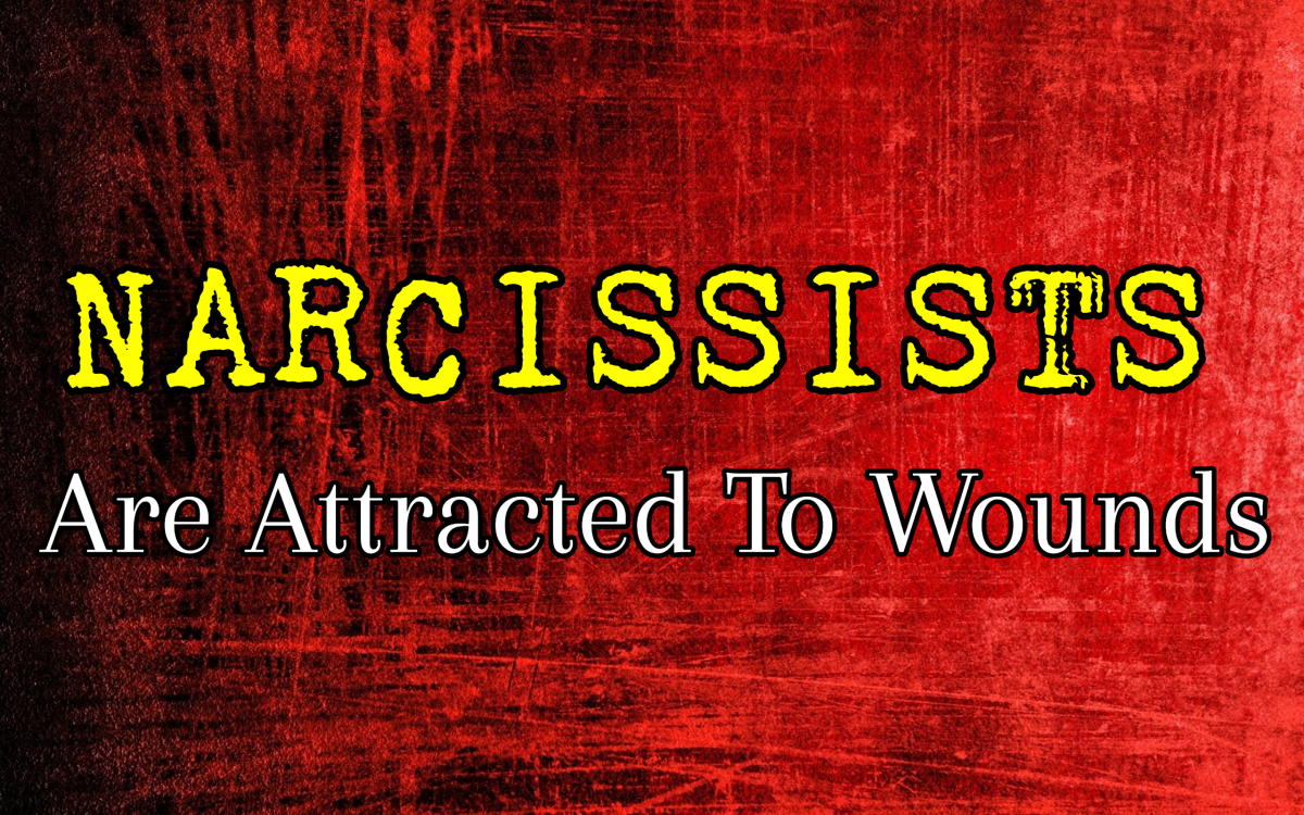 Narcississts Are Attracted to Wounds