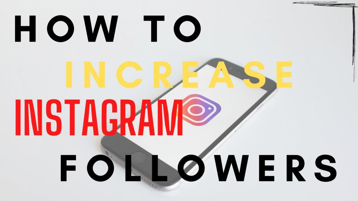 How to Increase Your Instagram Account Followers in 2021