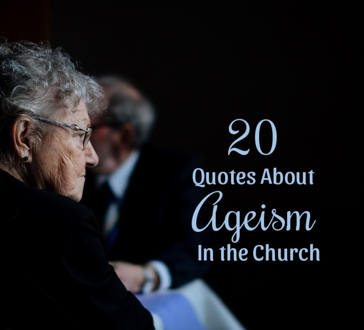 20 Warning Quotes Against Ageism in the Church