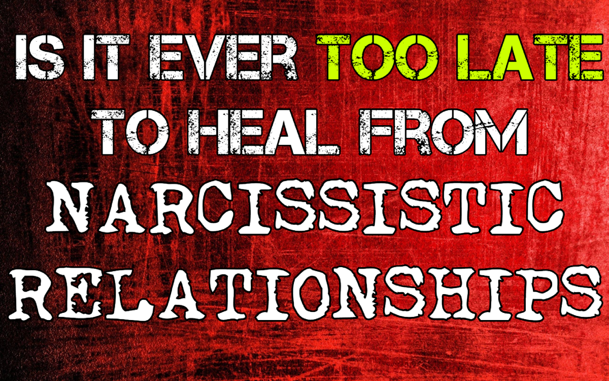 Can It Be Too Late to Heal From Narcissistic Abuse?