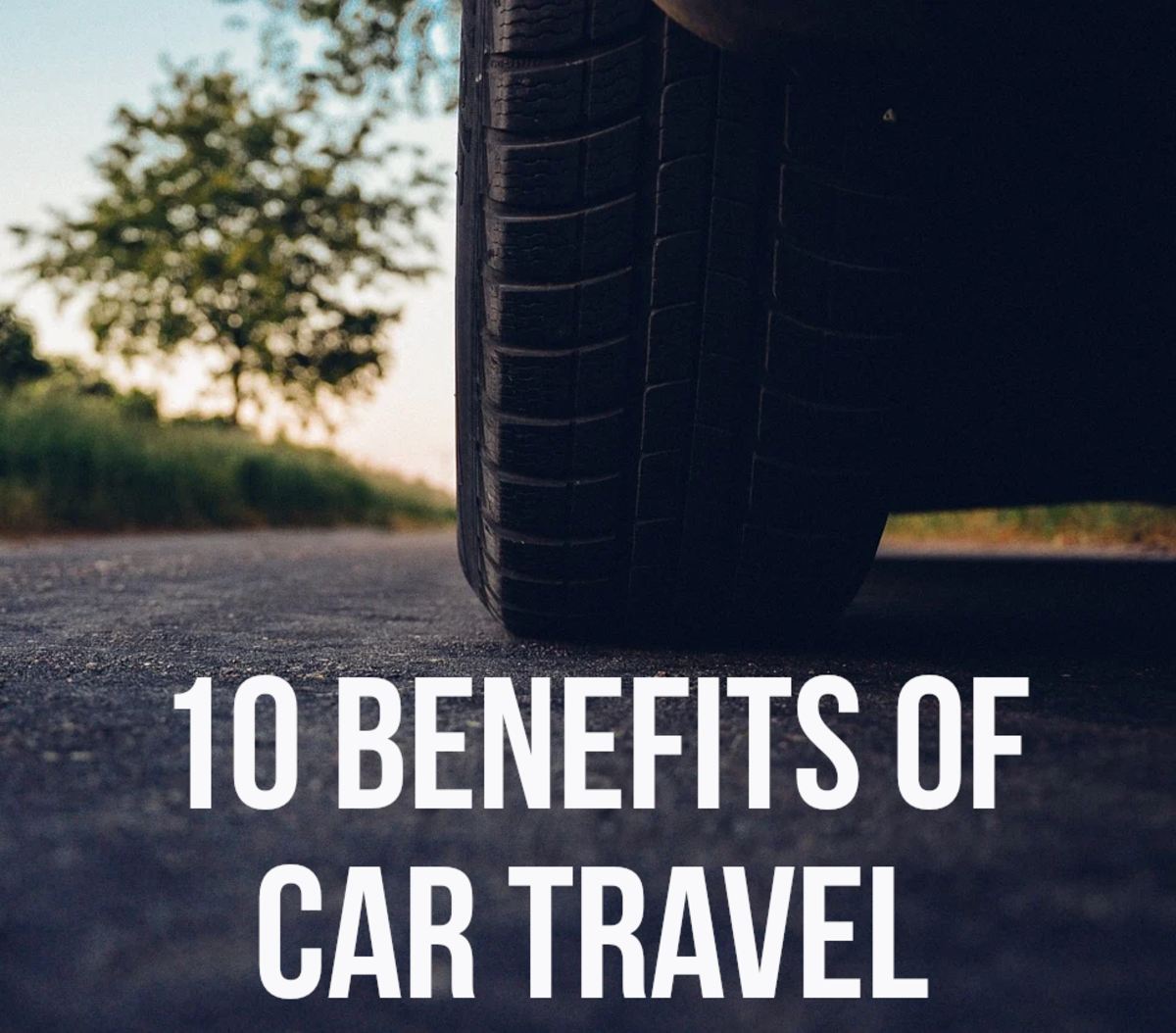 For my 10 advantages of car travel, please read on...