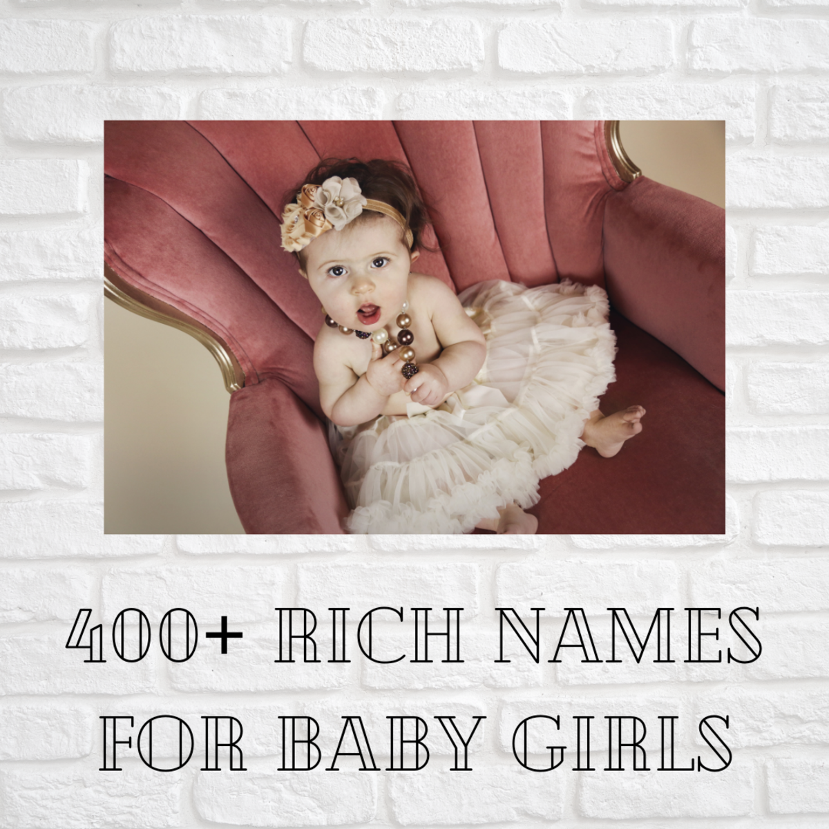 400+ Rich Baby Girl Names