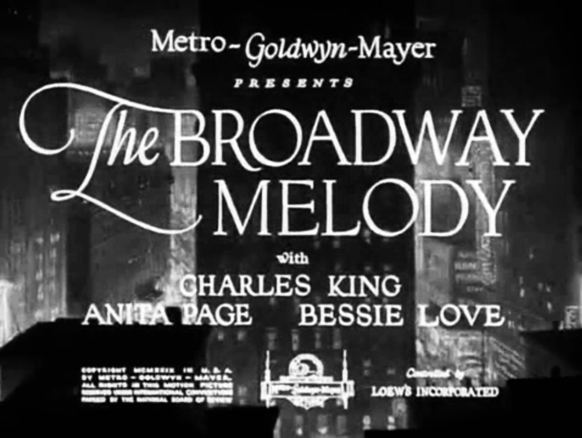 """The Broadway Melody was one of the greatest films of 1929. It was """"MGM's first full-length musical feature, advertised as 'all-talking, all-singing, all dancing.'"""""""