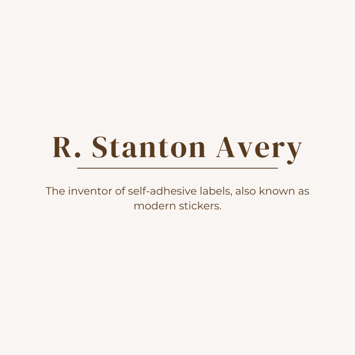 R. Stanton Avery – The Inventor of Stickers