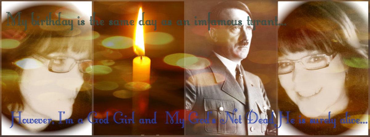 Hitler and 4-20, Sharing my Birthday