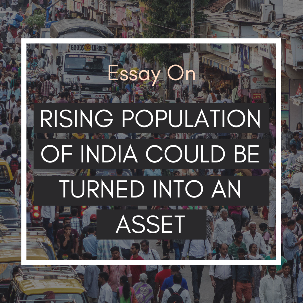 Essay on Rising Population of India Could Be Turned Into An Asset