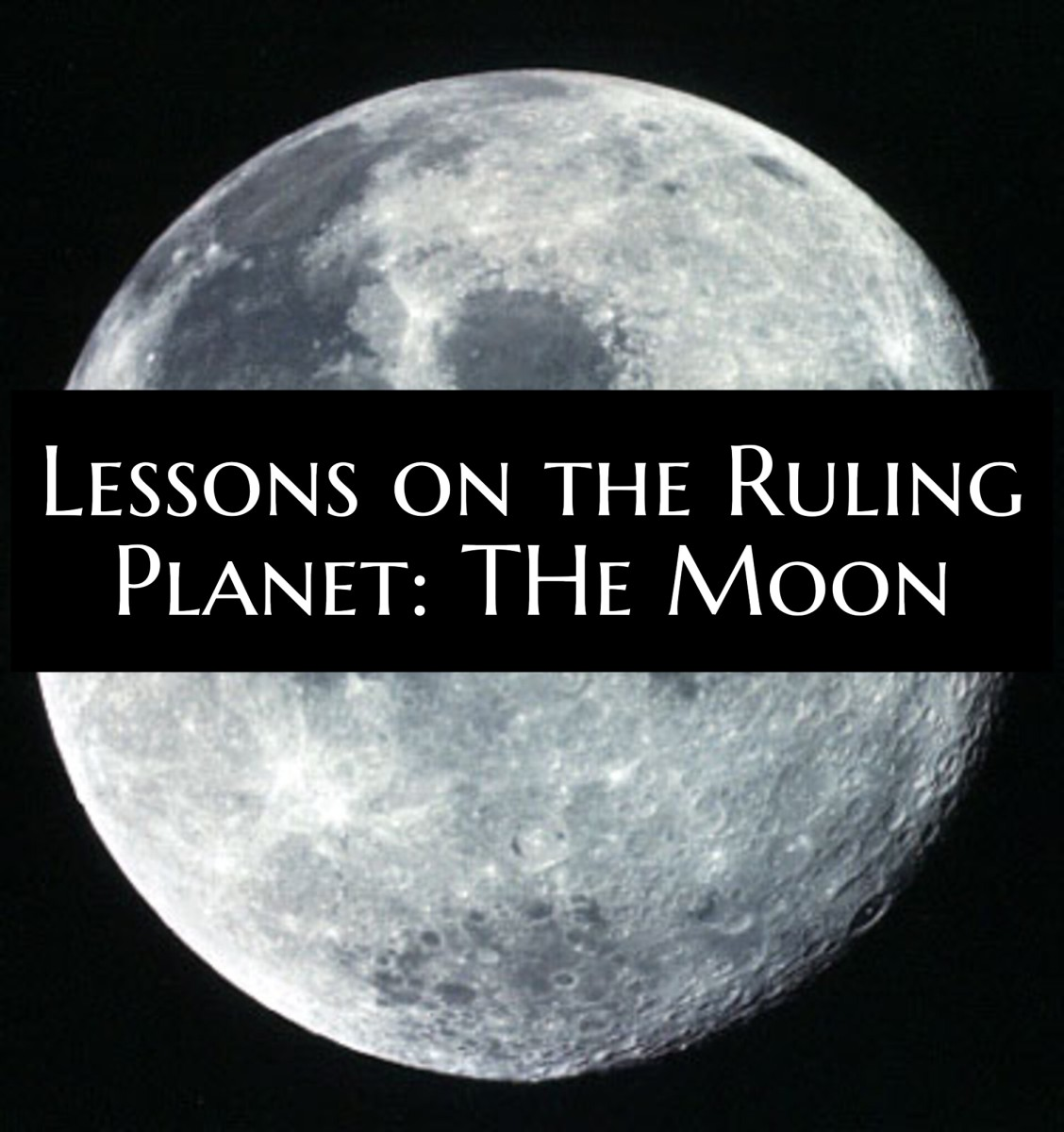 Everything You Need to Know about the Ruling Planet the Moon