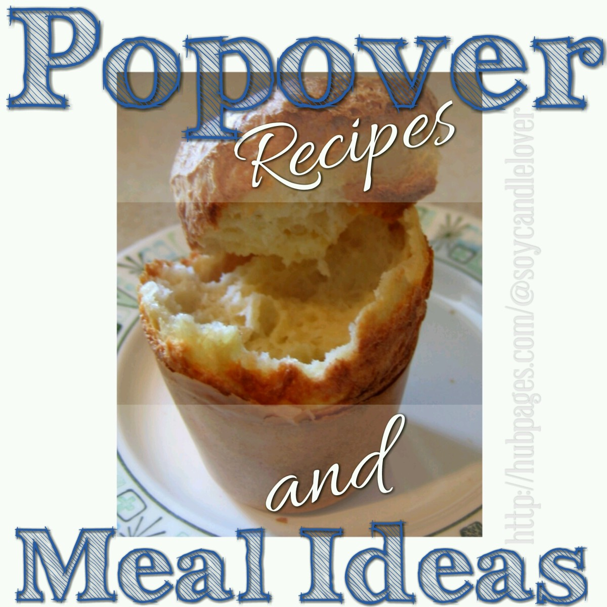 Warm delicious popovers straight from the oven  with a crisp green salad are a great way to make a bowl of soup a meal.