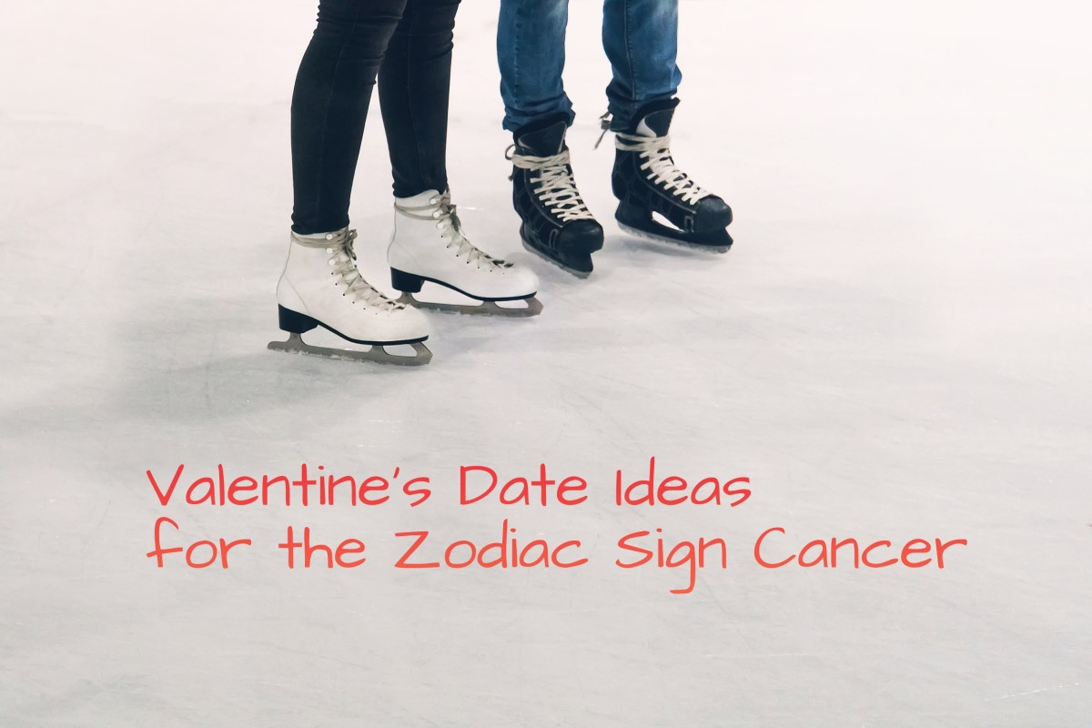 Cancer wants something romantic and heartfelt. (1) Go ice skating. (2) Dinner with candles. (3) Serenade, recite poetry, give something you painted. (4) Hot tub. (5) Go to an aquarium.