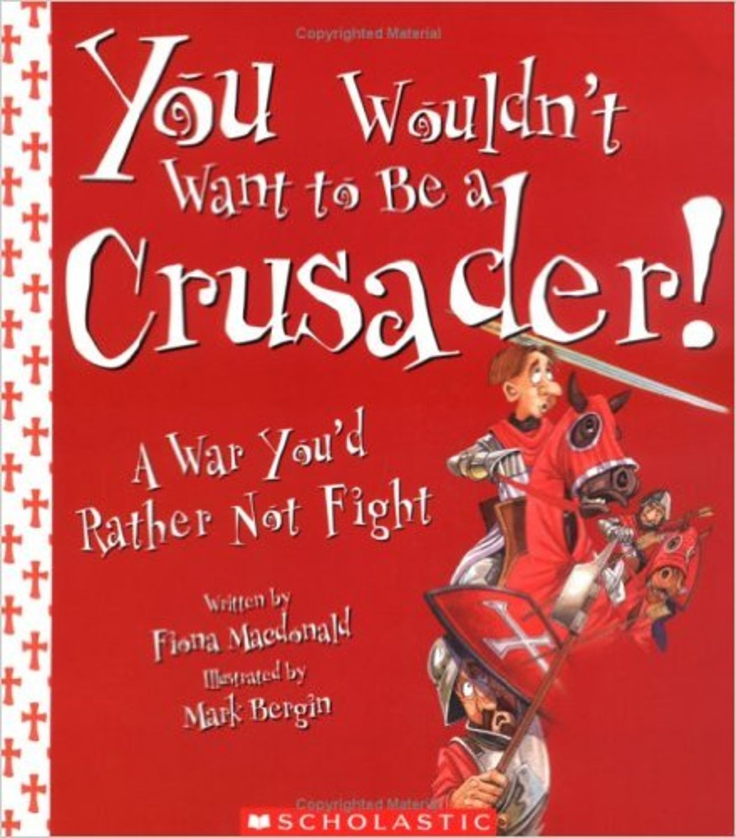 You Wouldn't Want to Be a Crusader!: A War You'd Rather Not Fight by Fiona MacDonald