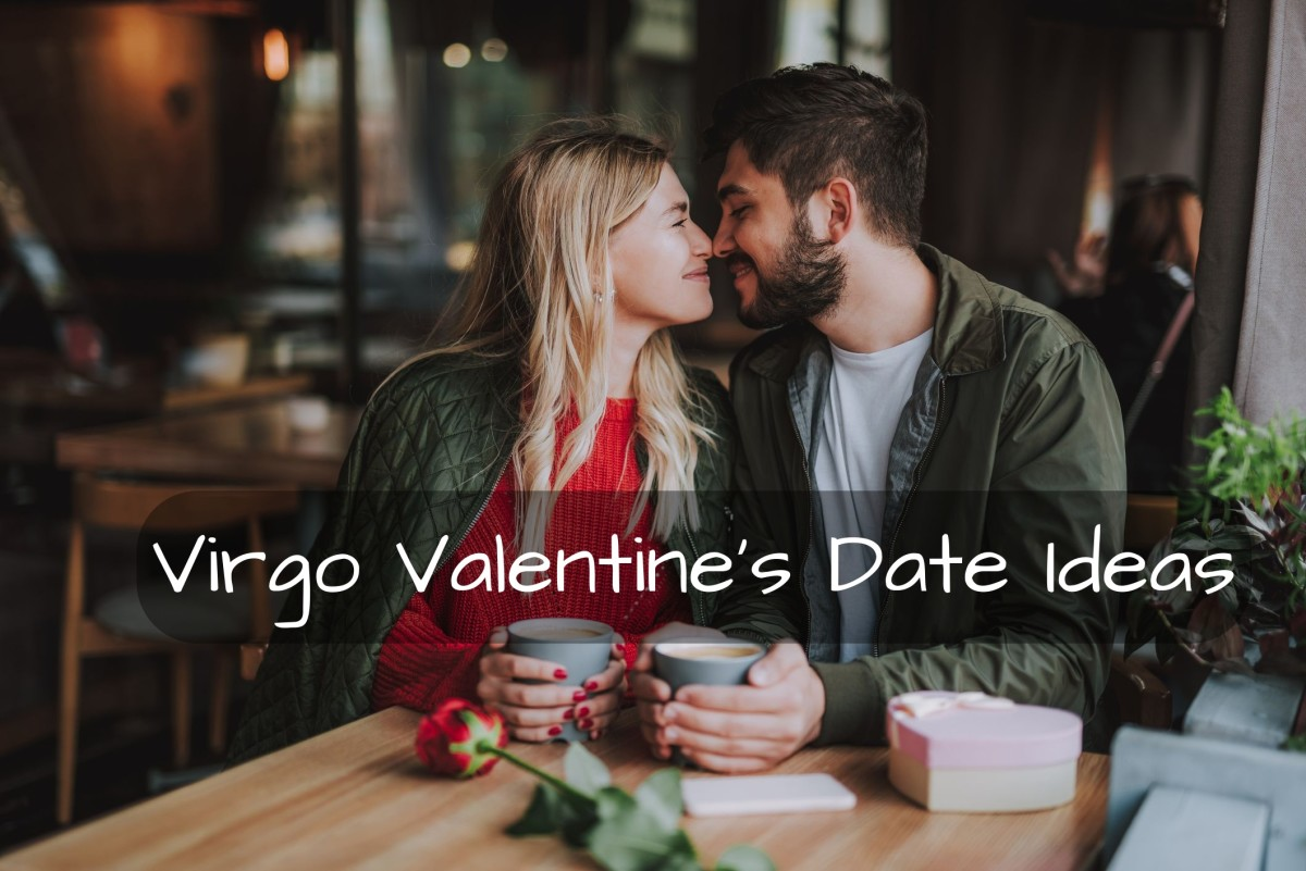 Virgo wants a toned down but memorable date. (1) Go out for coffee and breakfast. (2) Hike through the woods. (3) Explore a vineyard. (4) Stay in a cabin. (5) Sit by a fire pit with drinks.
