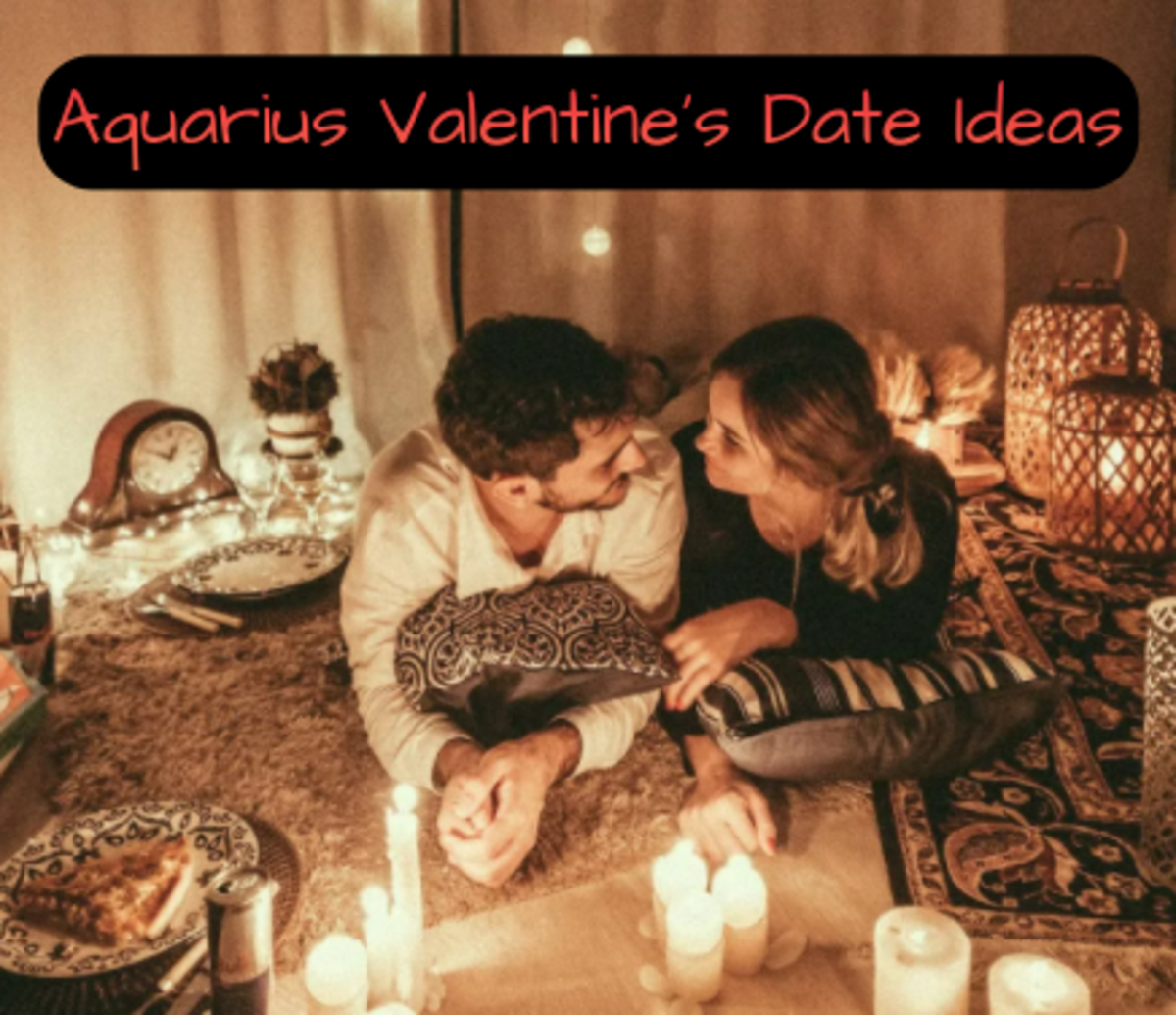 Aquarius wants an otherworldly date. (1) Put white Christmas lights in the living room and eat on the floor. (2) Serenade with beautiful songs. (3) Buy gifts and use them as surprises for the night. (4) Go to an art museum. (5) Road trip.