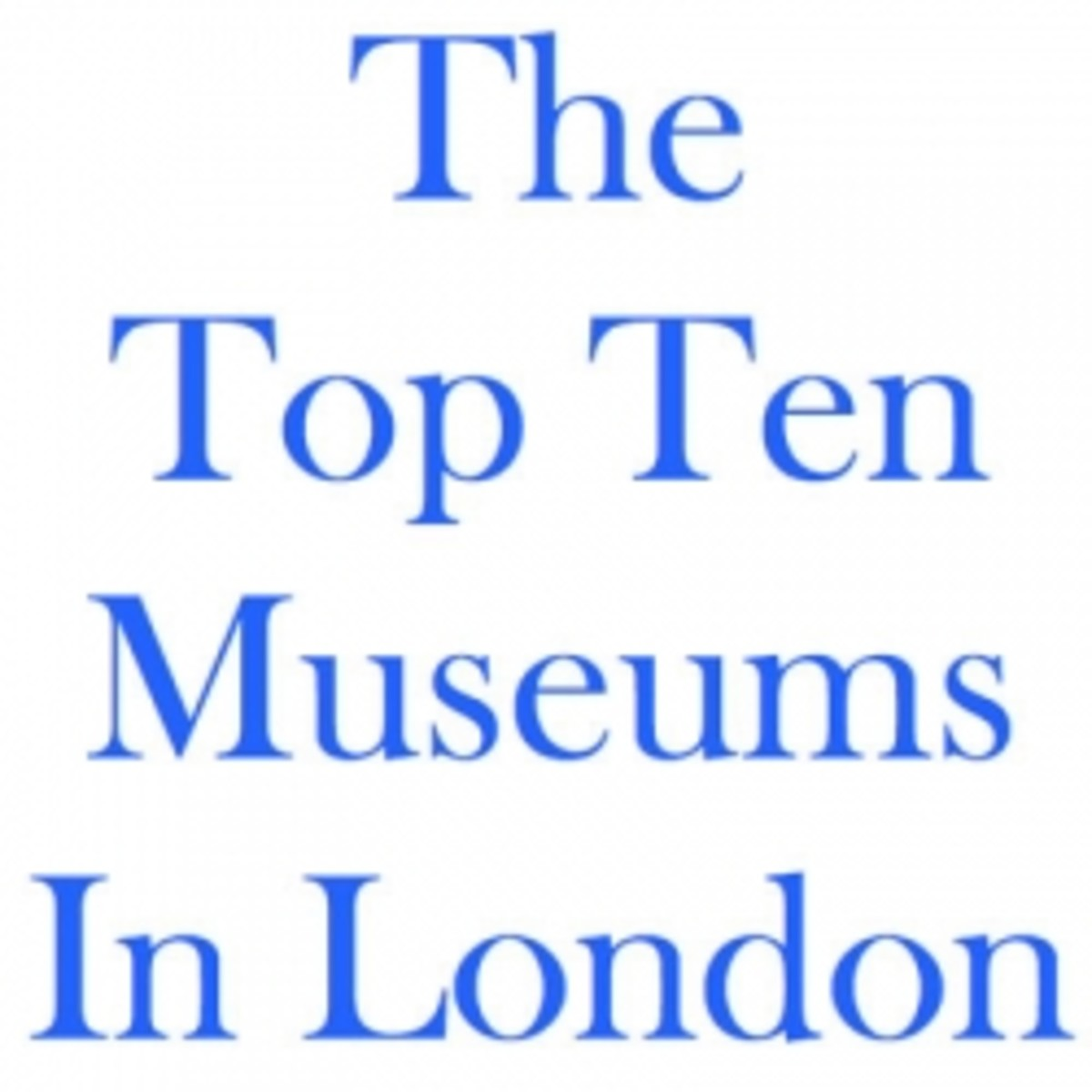 The Top Ten Museums in London