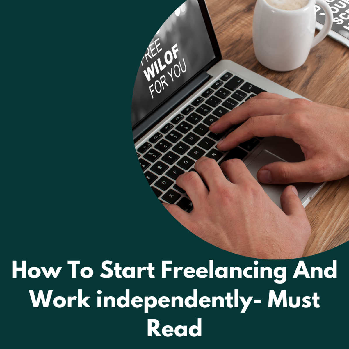 How to Start Freelancing and Work Independently- Must Read