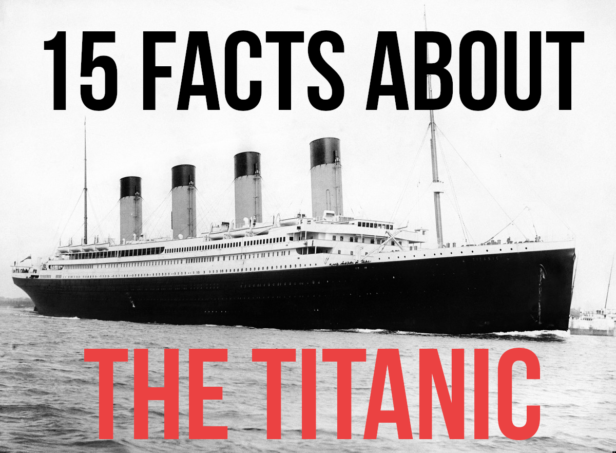 For my RMS Titanic facts, please read on...