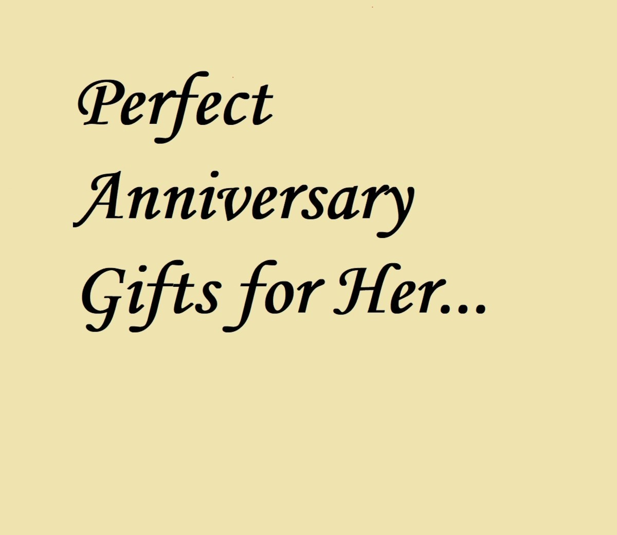 Perfect Anniversary Gifts for Her