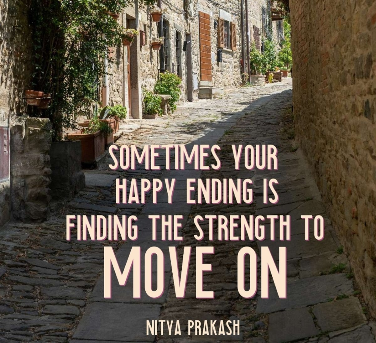 Sometimes your happy ending isn't finding love but finding the strength to move on.