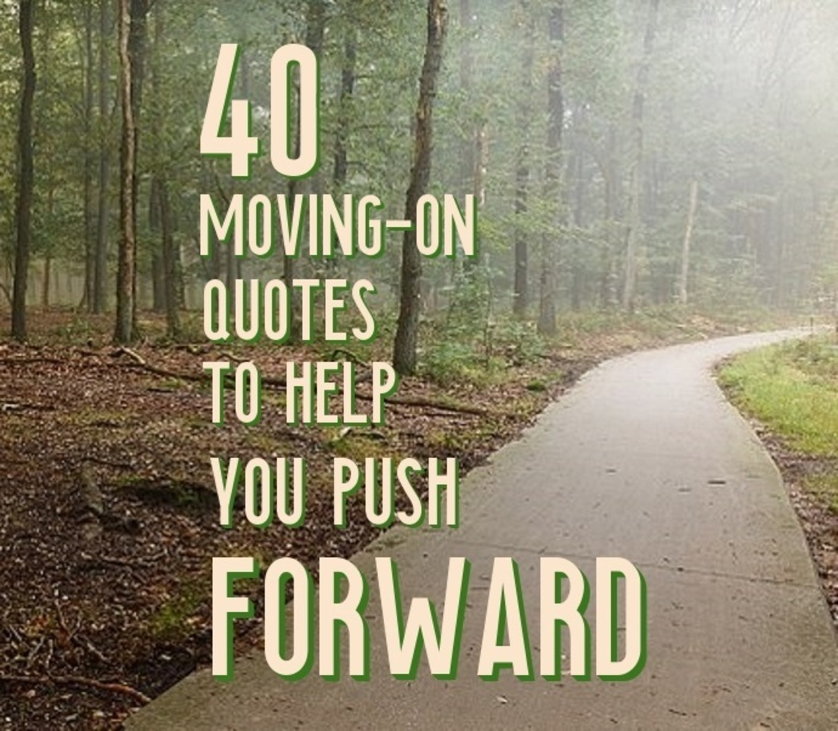 40 Moving On Quotes to Help You Push Forward