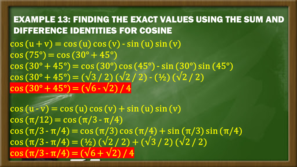 Example 13: Finding the Exact Values Using the Sum and Difference Identities for Cosine