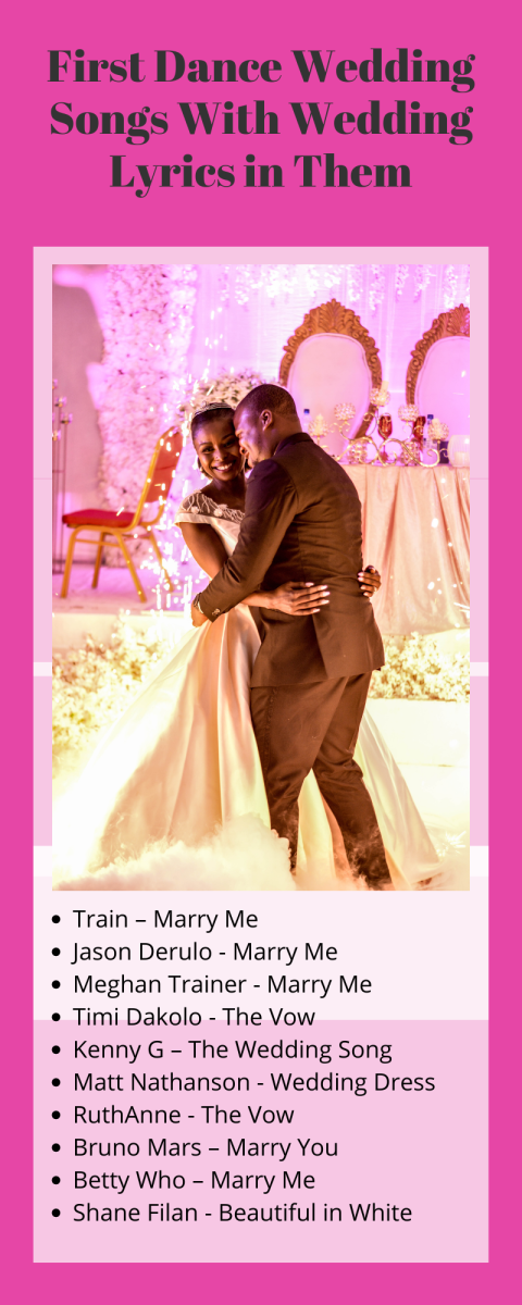 First dance wedding songs with wedding lyrics in them like vow, wedding dress, white or marry me.